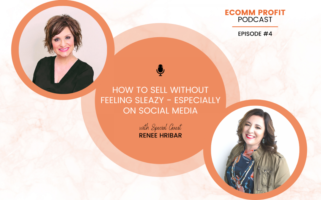04. How to Sell Without Feeling Sleazy – Especially on Social Media