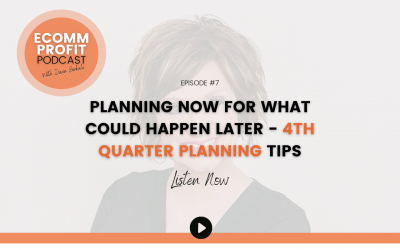 07. Planning Now For What Could Happen Later – 4th Quarter Planning Tips