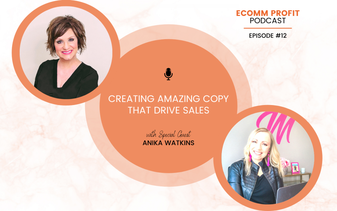 12. Creating Amazing Copy that Drive Sales with Anika Watkins