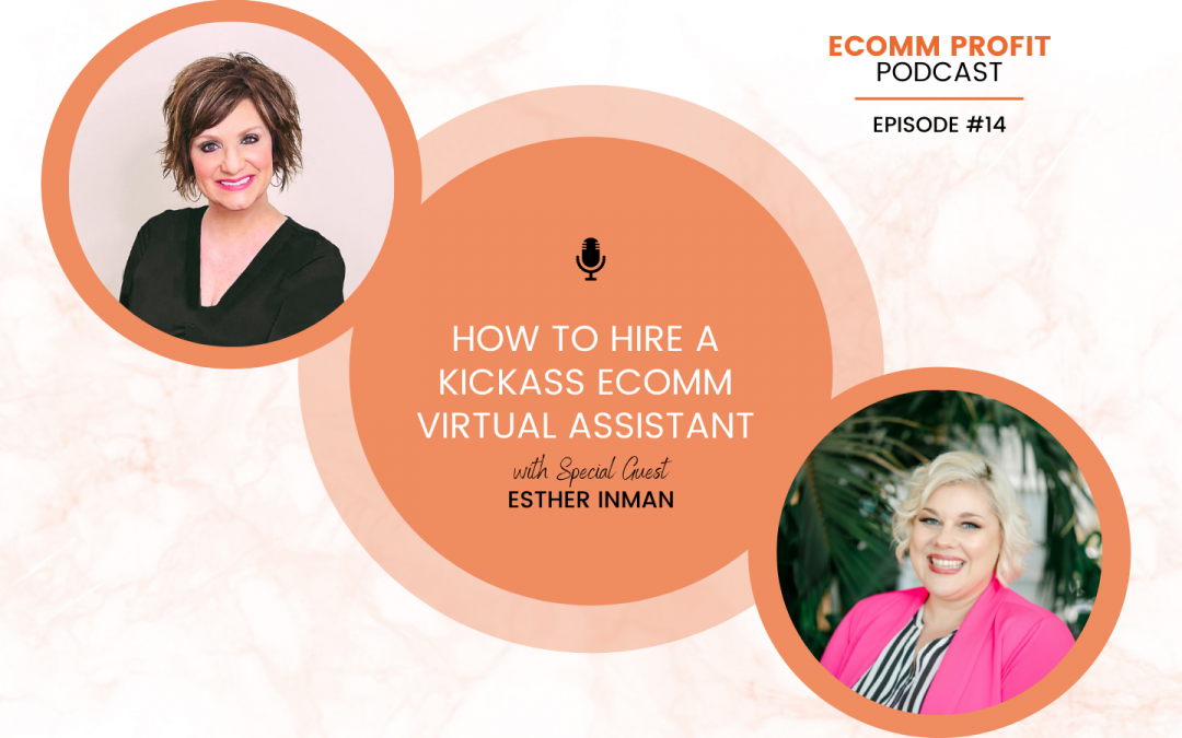 14. How to Hire a Kickass eComm Virtual Assistant with Esther Inman