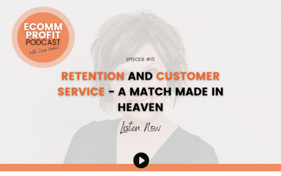 15. Retention and Customer Service – A Match Made In Heaven