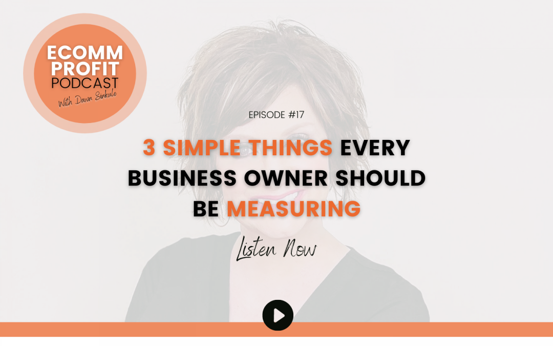 17. 3 Simple Things Every Business Owner Should Be Measuring