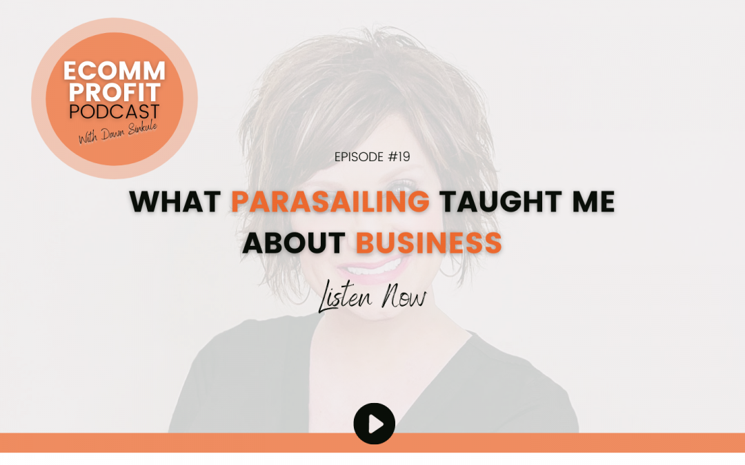 19. What Parasailing Taught Me About Business