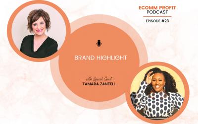 23. Brand Highlight with Tamara Zantell