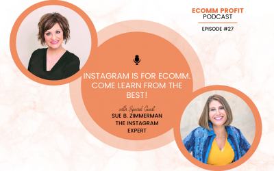 27. Instagram Is for eComm. Come Learn From the Best! Sue B. Zimmerman, The Instagram Expert