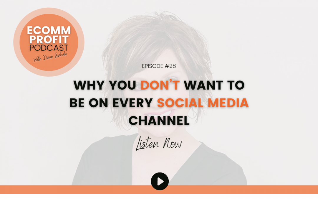 28. Why You Don't Want to Be On Every Social Media Channel